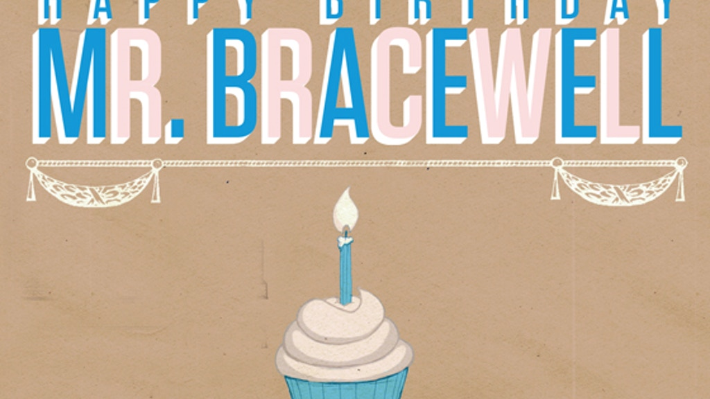 Happy Birthday Mr. Bracewell project video thumbnail