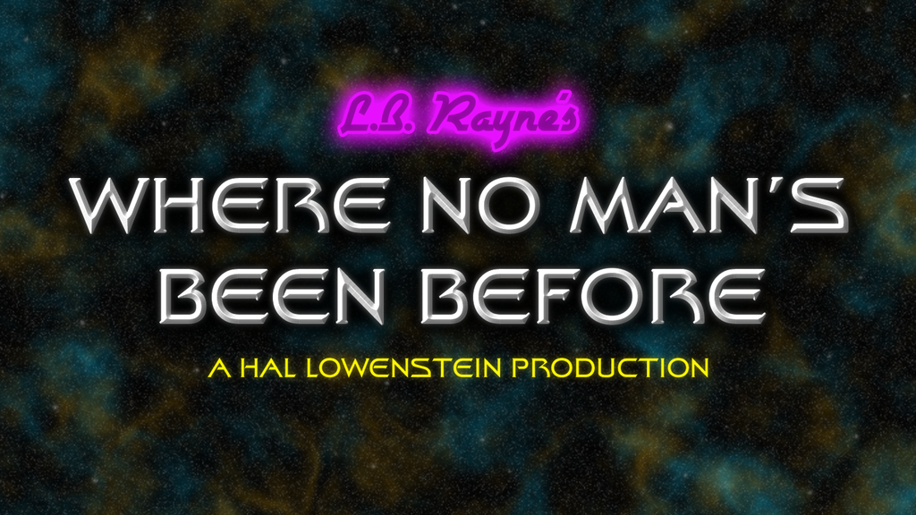 """L.B. Rayne's """"Where No Man's Been Before"""" Music Video project video thumbnail"""