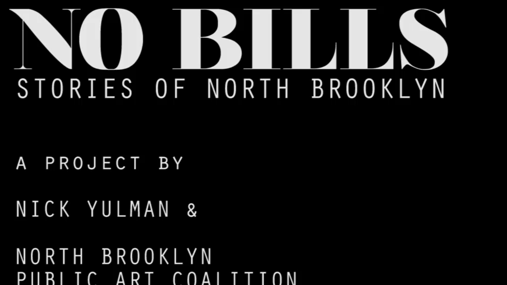 No Bills: Stories of North Brooklyn project video thumbnail