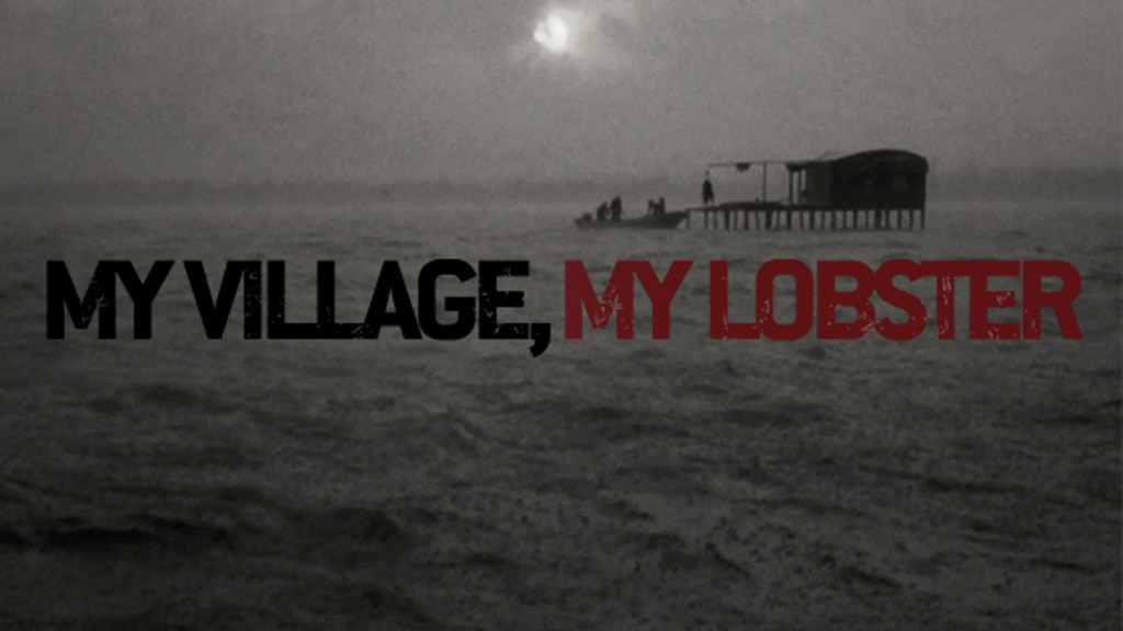 """""""My Village, My Lobster,"""" a documentary film project project video thumbnail"""