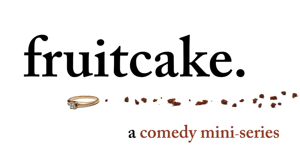 Fruitcake: A Comedy Mini-Series project video thumbnail