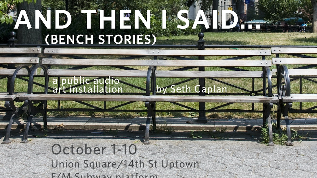 """And Then I Said..."" (Bench Stories) Public Art Installation project video thumbnail"