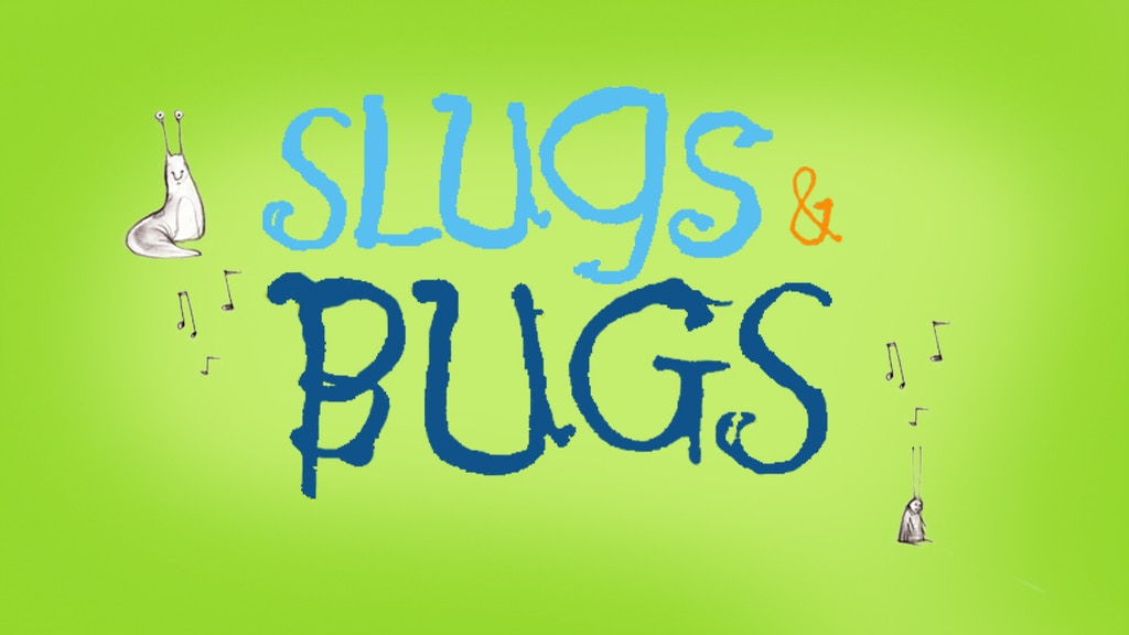 Slugs & Bugs... for the kids, but also for you. project video thumbnail
