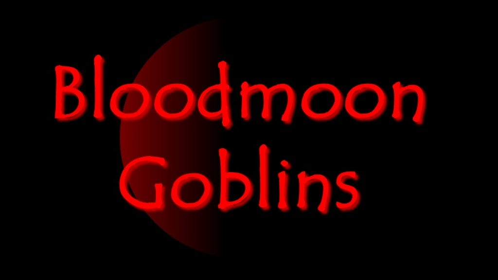 Bloodmoon Goblins project video thumbnail