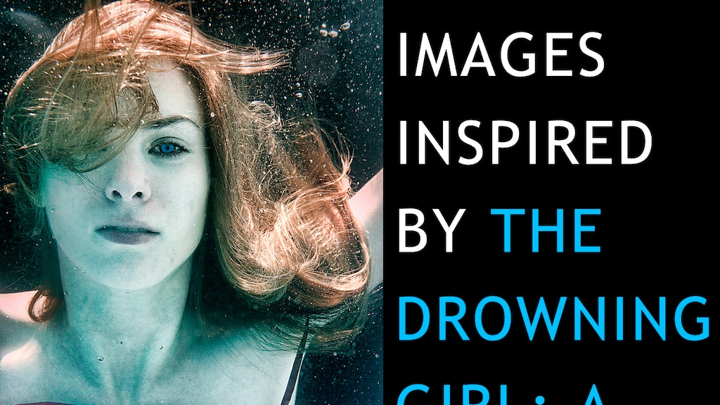 The Drowning Girl Stills From A Movie That Never Existed By Kyle
