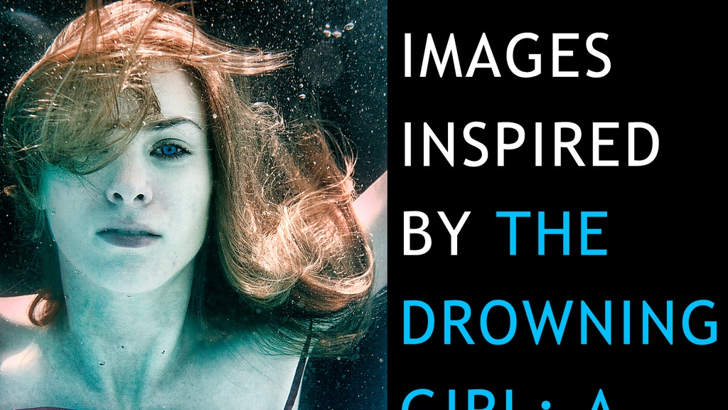 The Drowning Girl: Stills From a Movie that Never Existed project video thumbnail