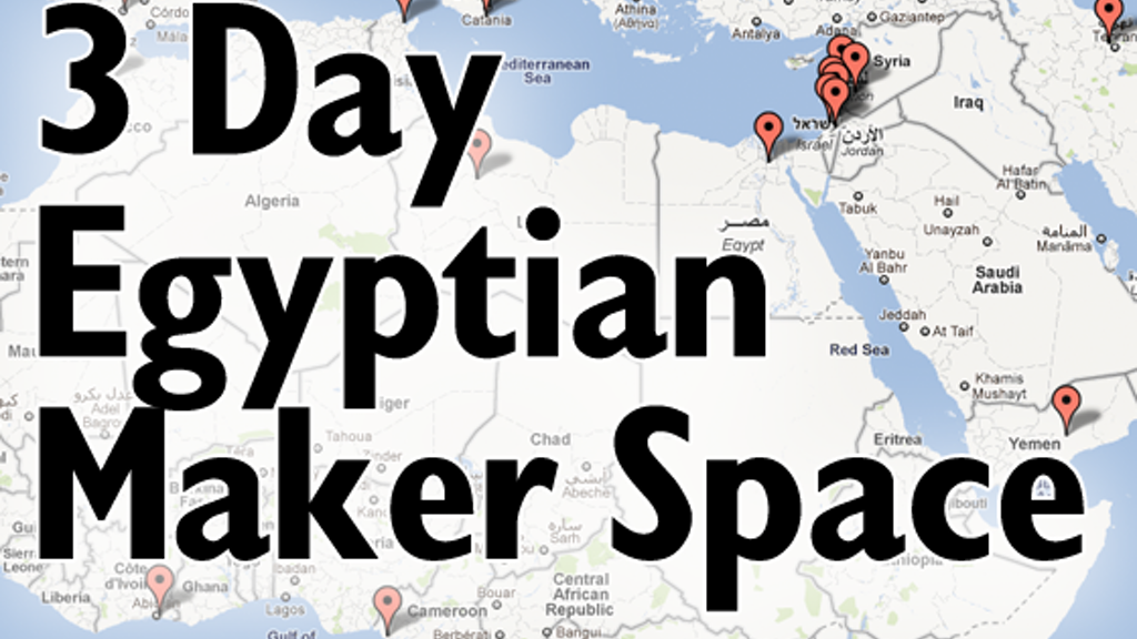 3 Day Egyptian Maker Space - Expanding the Maker Movement project video thumbnail