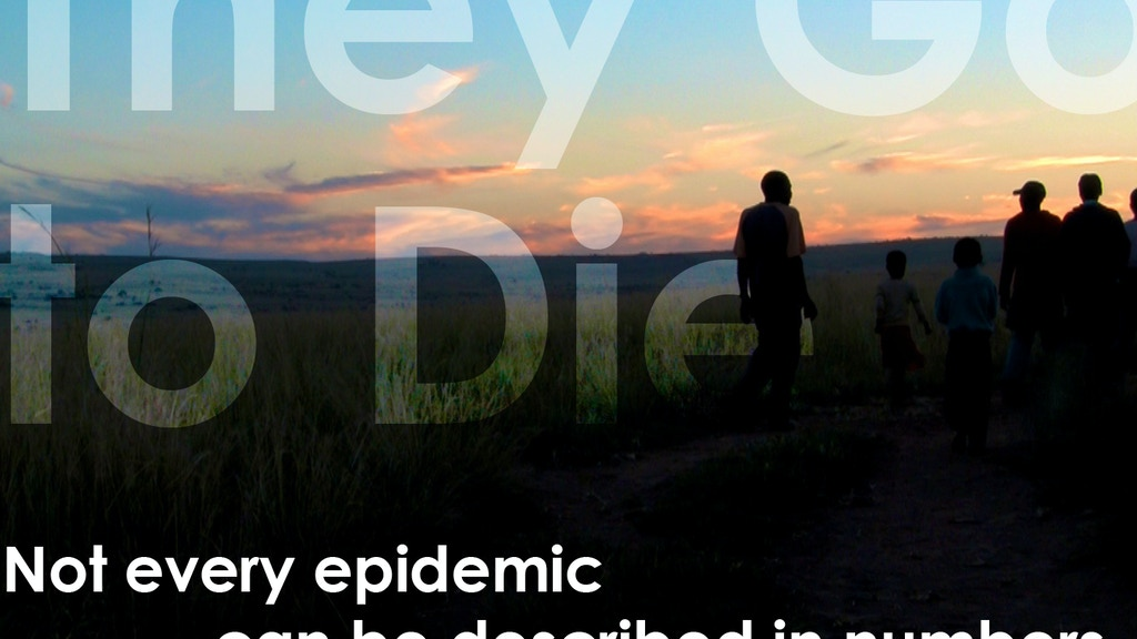 They Go to Die: a TB/HIV and Human Rights Film project video thumbnail