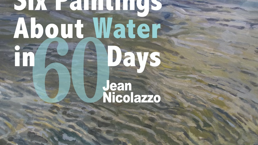 Six Paintings About Water in Sixty Days project video thumbnail