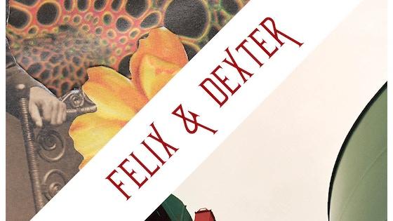 Felix & Dexter Present: FELIX & DEXTER! project video thumbnail