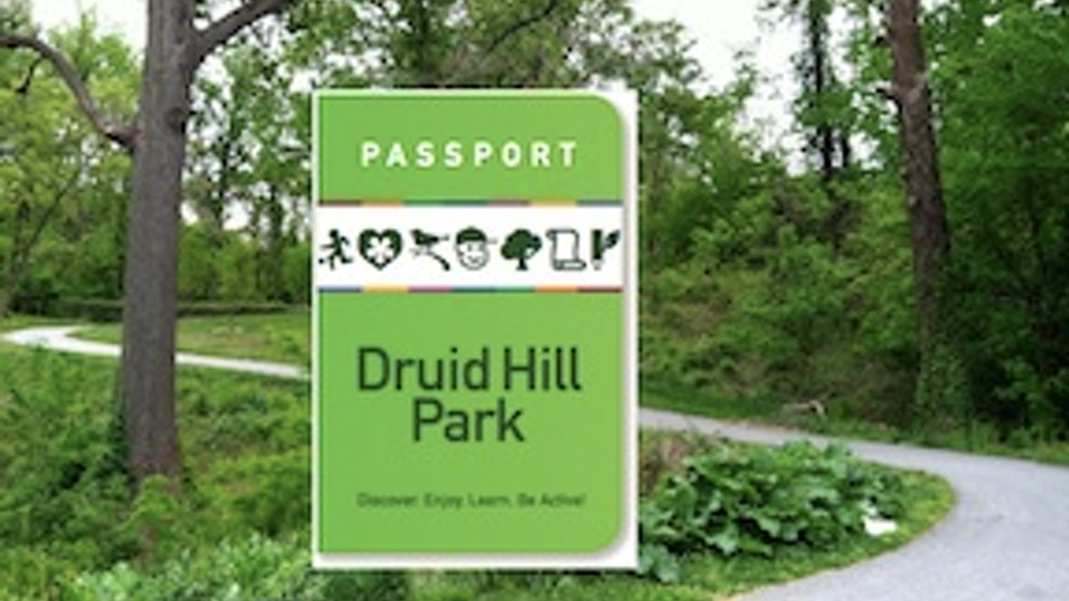 Druid Hill Park Passport: Discover; Enjoy; Learn; Be Active!