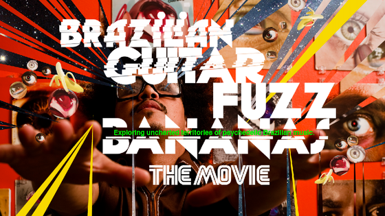 Brazilian Guitar Fuzz Bananas - The Movie project video thumbnail