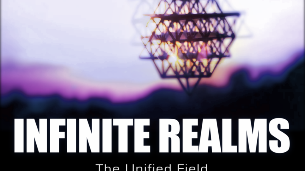 INFINITE REALMS: The Unified Field project video thumbnail