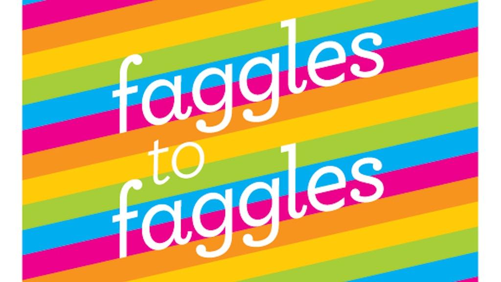 Faggles to Faggles project video thumbnail