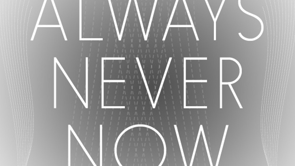 Always/Never/Now project video thumbnail