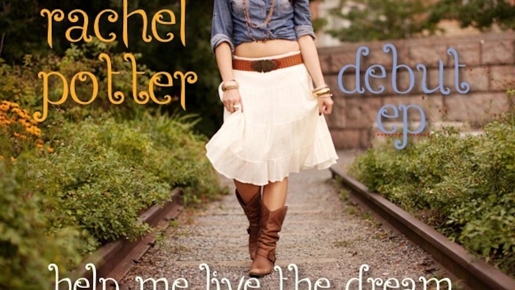 Rachel Potter Debut EP - Help me Live the Dream project video thumbnail