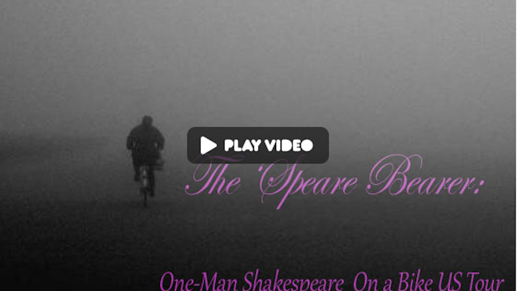 The `Speare Bearer: One-Man Shakespeare on a Bike RE-LAUNCH project video thumbnail