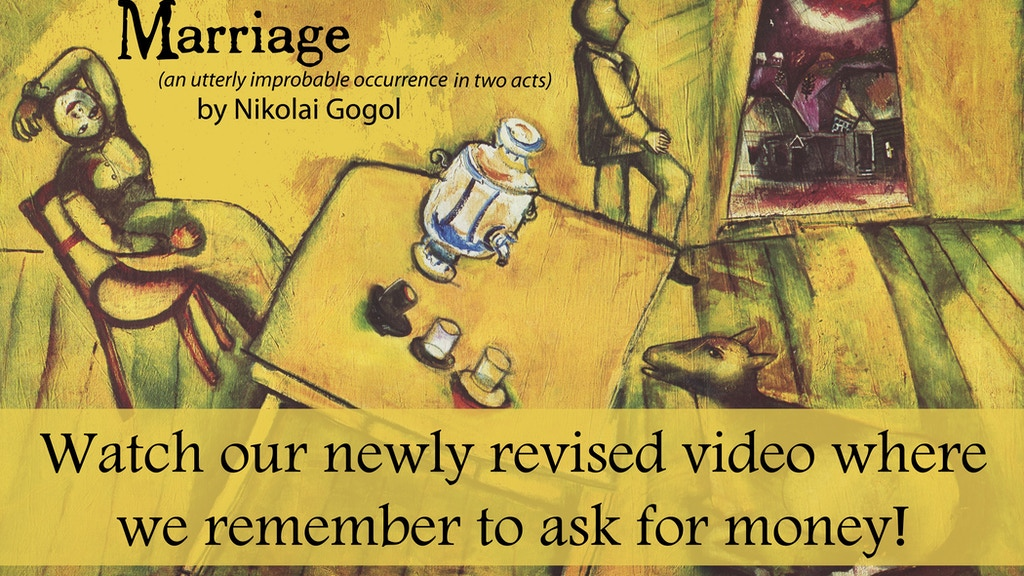 MARRIAGE--an absurdly funny performance of Gogol's play. project video thumbnail