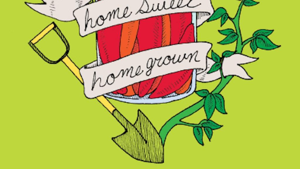 Homesweet Homegrown! project video thumbnail