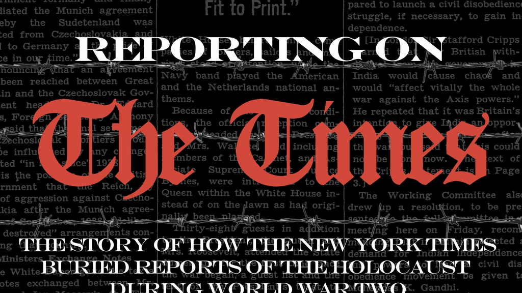 Reporting on The Times: The NY Times and The Holocaust by