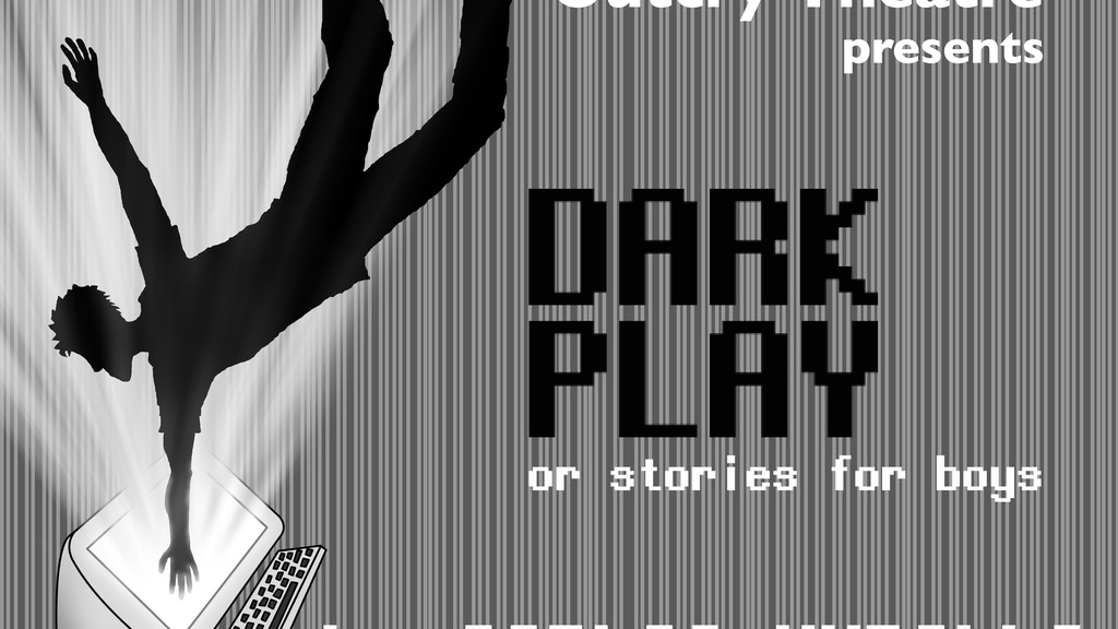 "Outcry Theatre presents ""Dark Play or Stories for Boys"" project video thumbnail"