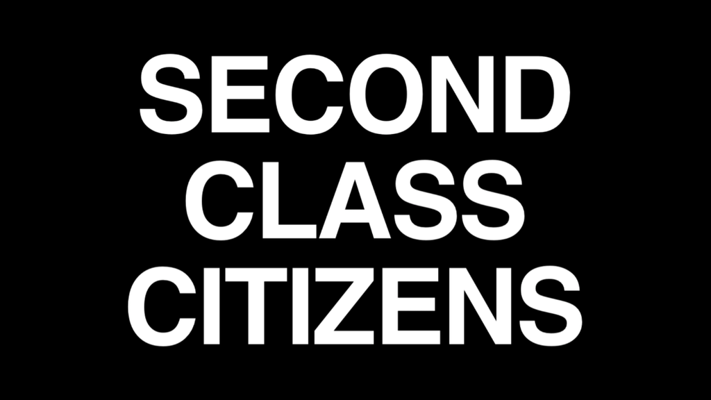 Second Class Citizens Documentary project video thumbnail