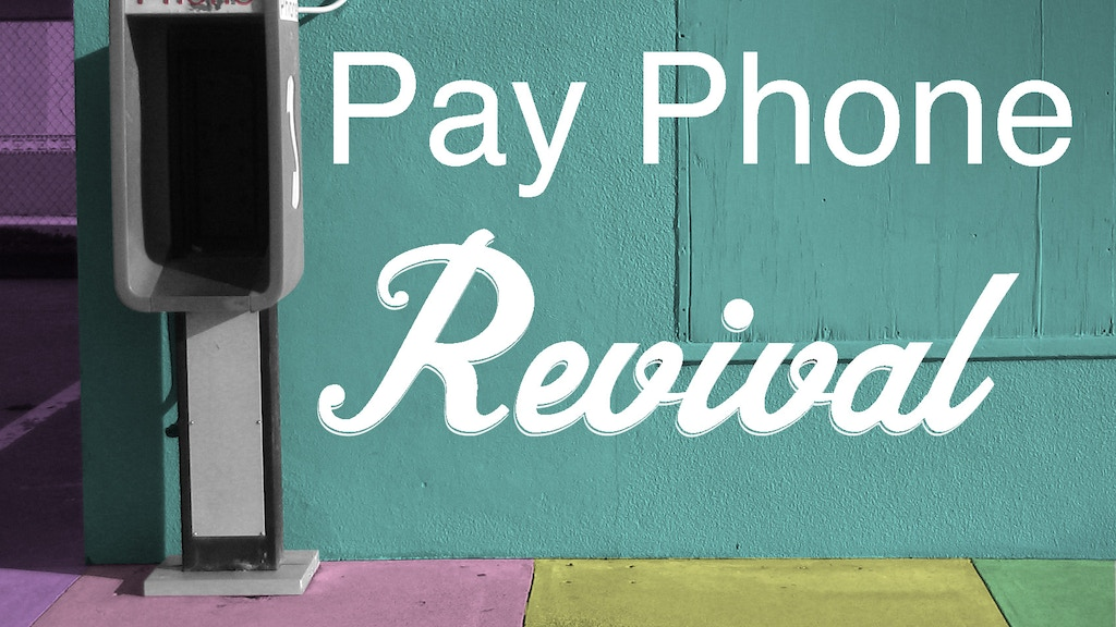 The Pay Phone Revival Project project video thumbnail