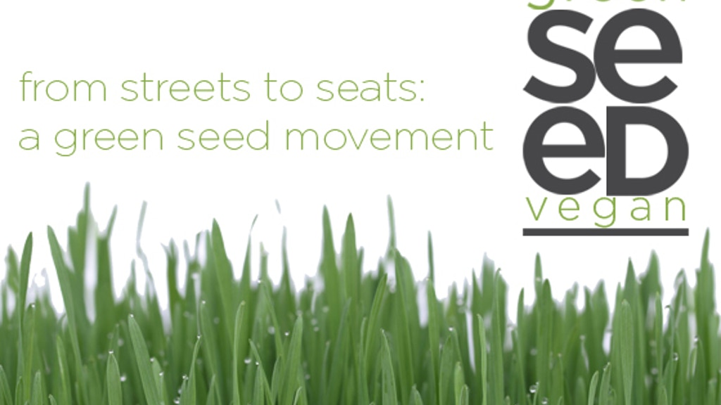 green seed vegan's new casa: from the streets to seats project video thumbnail