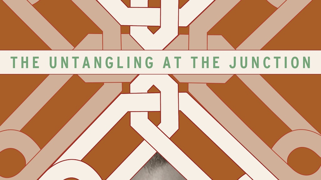 The Untangling at The Junction project video thumbnail