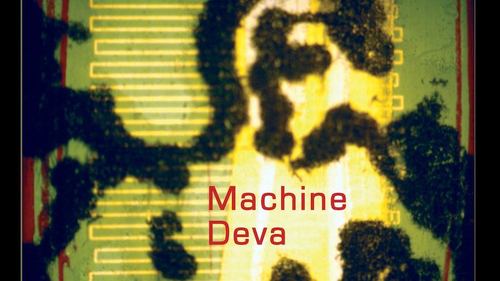 Machine Deva: An Experimental Art Film project video thumbnail