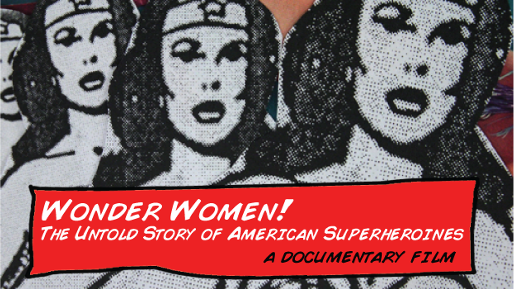 WONDER WOMEN! The Untold Story of American Superheroines project video thumbnail