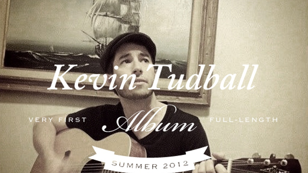 Kevin Tudball   First Full-Length Album project video thumbnail