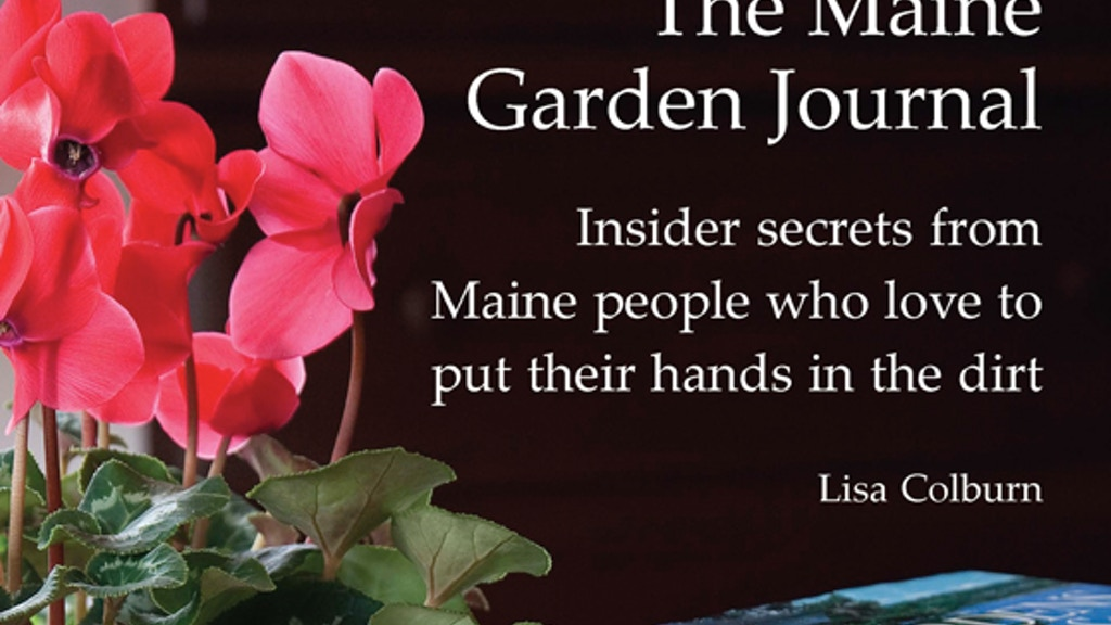 The Maine Garden Journal - Secrets from Maine Gardeners project video thumbnail