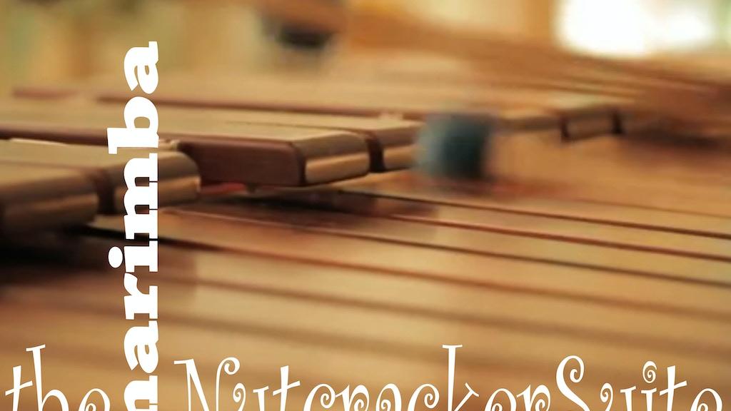 The Marimba Nutcracker Suite project video thumbnail