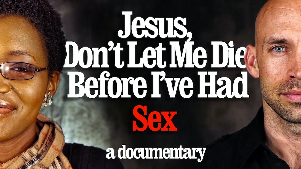 Jesus, Don't Let Me Die Before I've Had Sex project video thumbnail