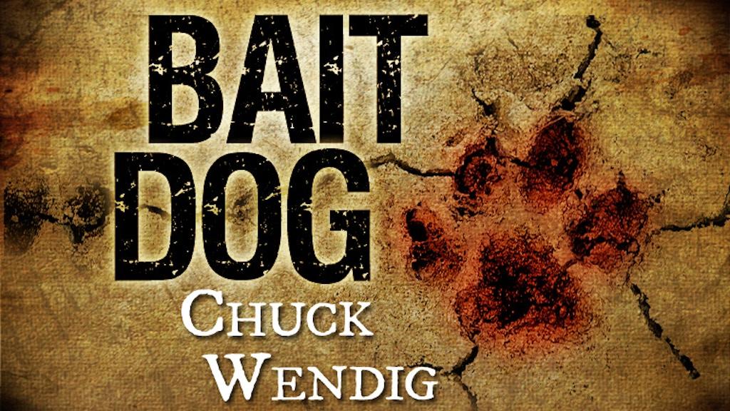 Bait Dog: An Atlanta Burns Novel, By Chuck Wendig project video thumbnail