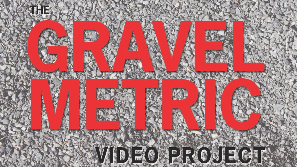 The GRAVEL METRIC Video Project project video thumbnail