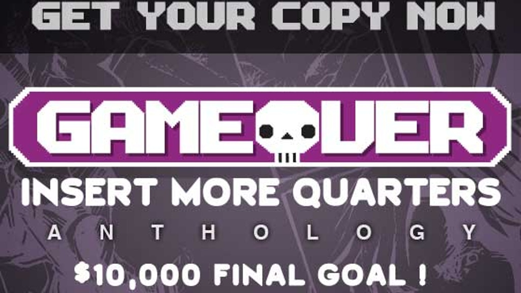 GAME OVER: INSERT MORE QUARTERS ANTHOLOGY project video thumbnail