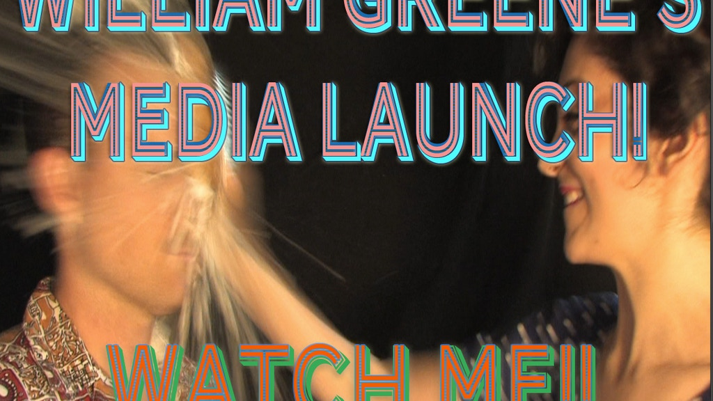 William Greene's Media Launch project video thumbnail
