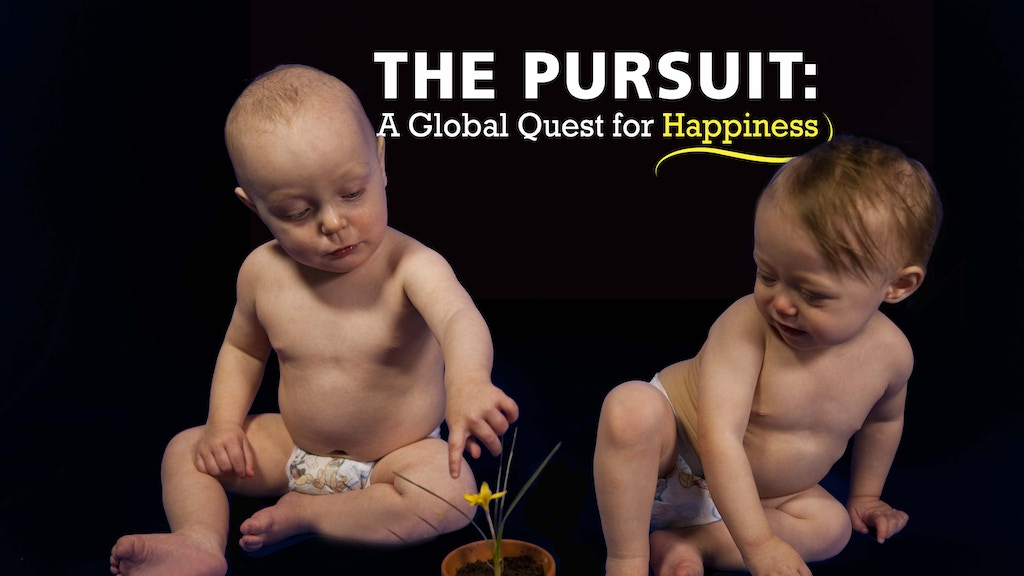 The Pursuit: A Global Quest for Happiness project video thumbnail