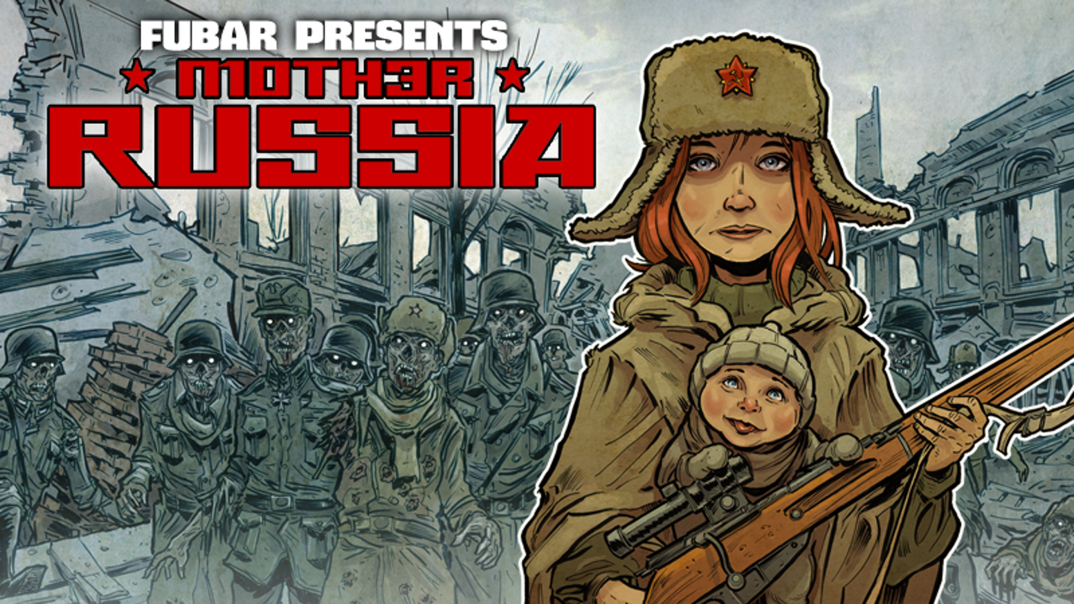 Stalingrad. 1943. One baby. One rifle. Two million zombies. FUBAR PRESS's first stand alone graphic novel: MOTHER RUSSIA.