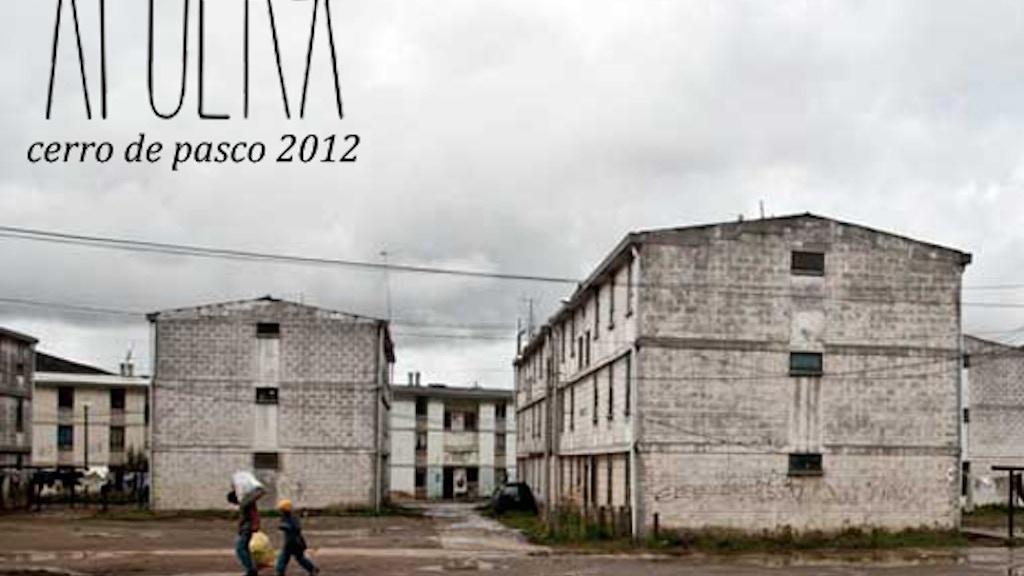 AFUERA cerro de pasco 2012 project video thumbnail