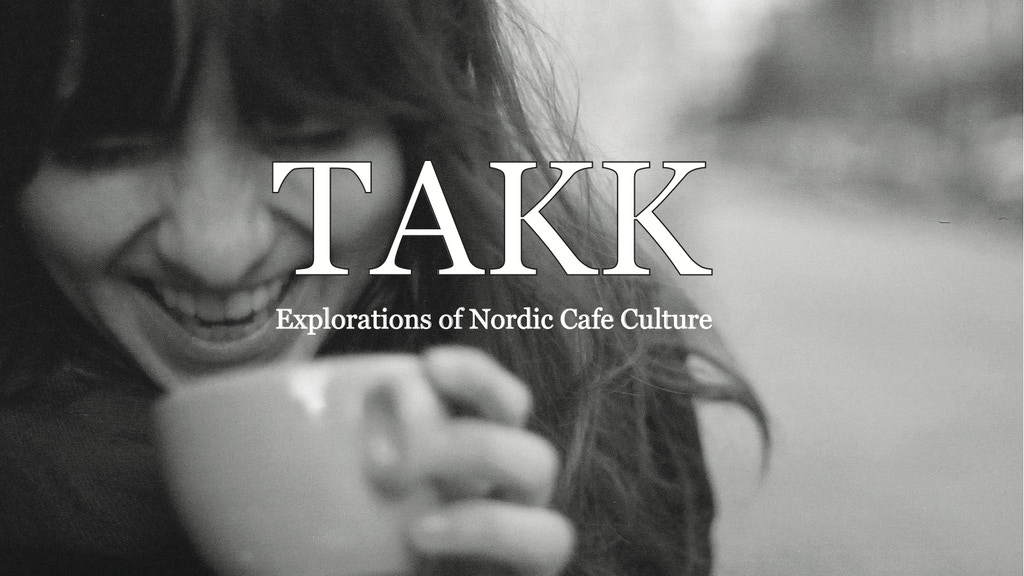 TAKK: Explorations of Nordic Cafe Culture project video thumbnail