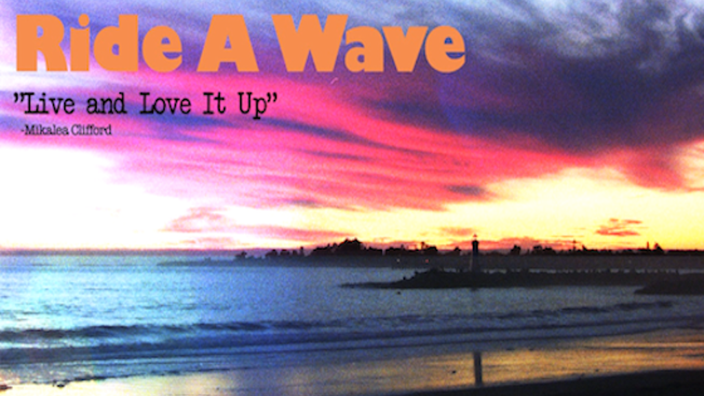 "Ride a Wave: ""Live and Love It Up"" project video thumbnail"