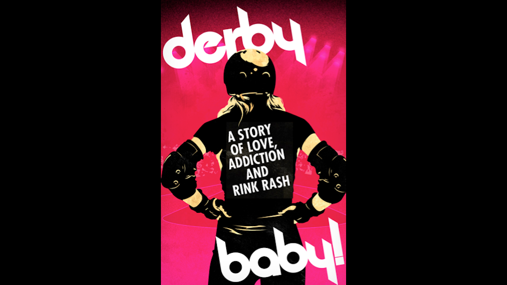 Derby Baby A Story Of Love Addiction And Rink Rash By