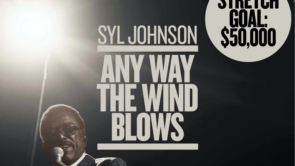 Syl Johnson: Any Way The Wind Blows project video thumbnail