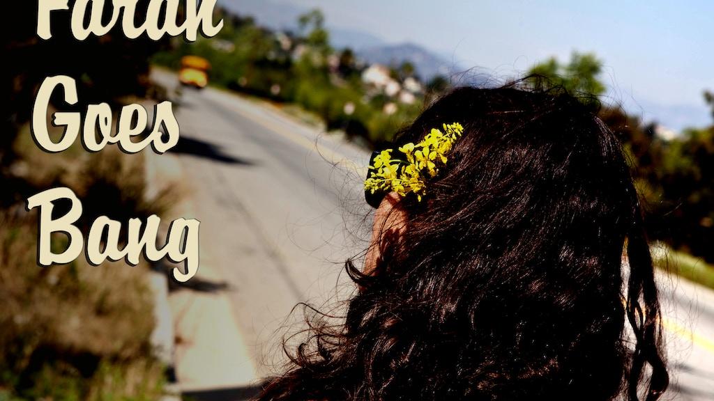 Farah Goes Bang project video thumbnail