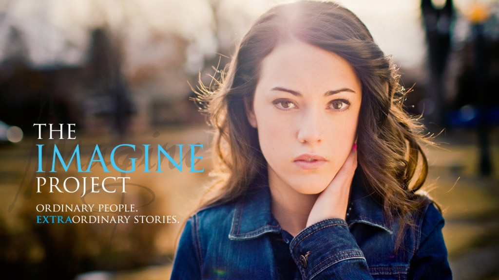 The Imagine Project: Ordinary People. Extraordinary Stories. project video thumbnail