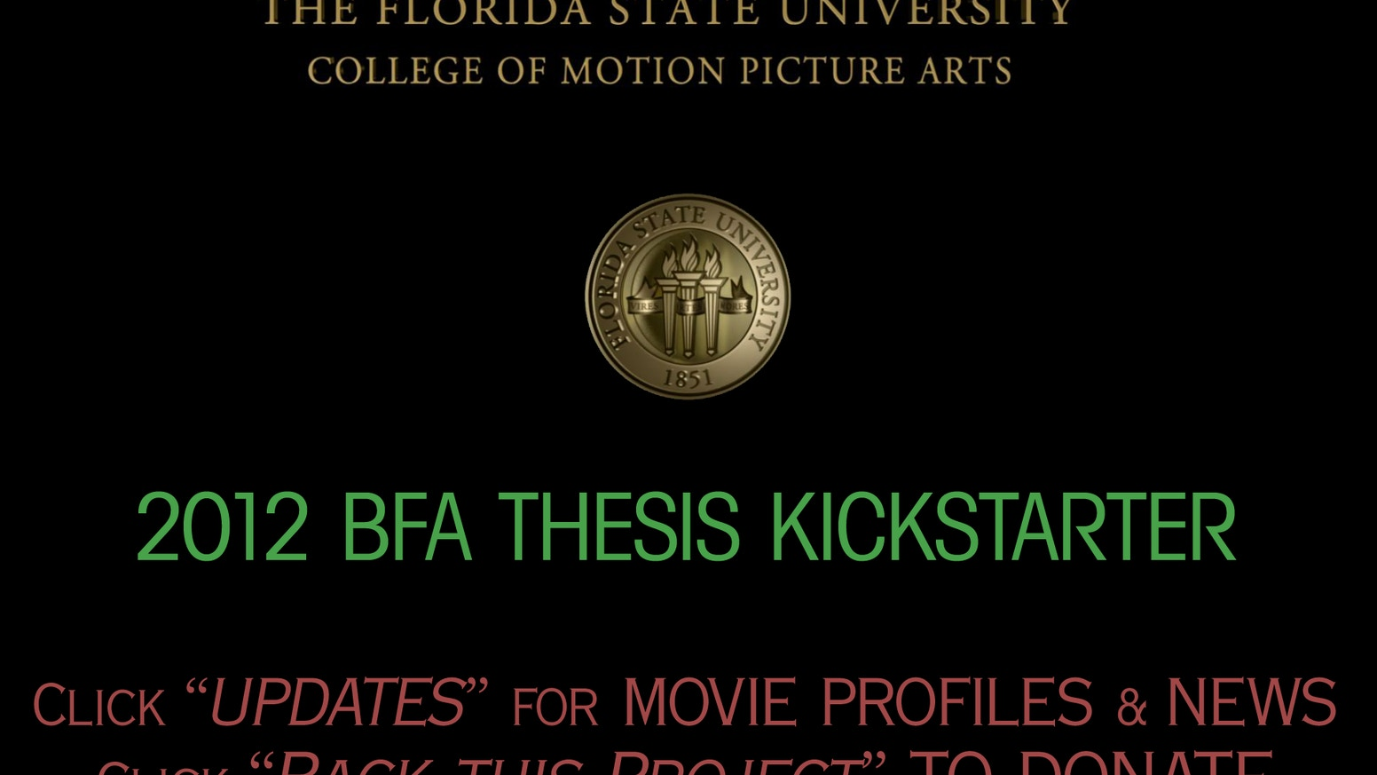 fsu film school bfa thesis The fsu film fundraiser for bfa thesis 2015 aims to raise $25,000 to assist in the costs that it takes to get a script on the big screen funds raised will be divided equally to each student and their show.