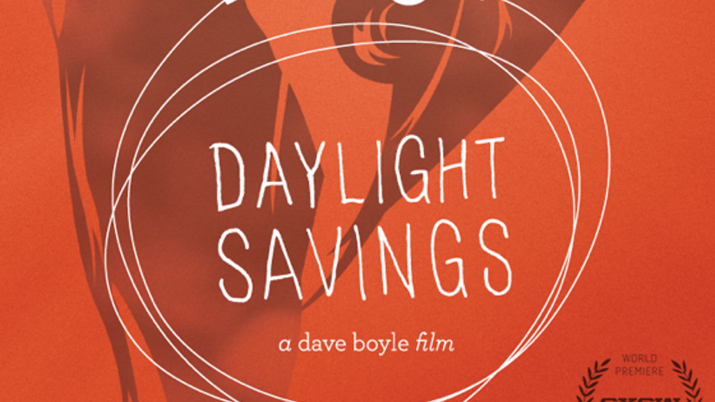 Help us take our film DAYLIGHT SAVINGS on tour! project video thumbnail